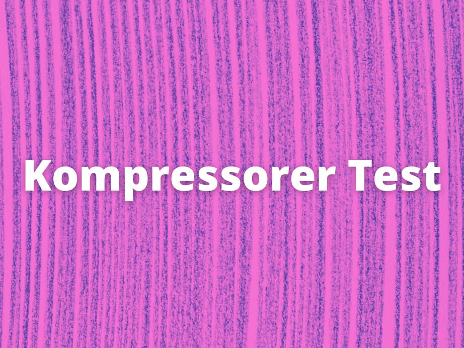 kompressorer test